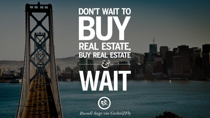 dont wait to buy real estate