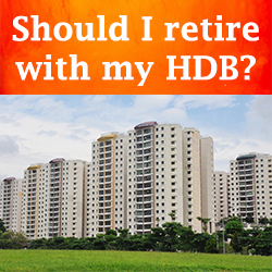 Should I retire with my HDB